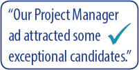 Our Project Manager ad attracted some exceptional candidates