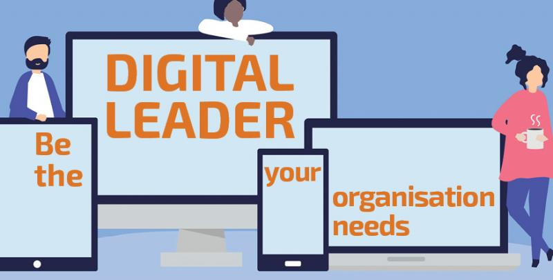 Be the Digital Leader your organisation needs